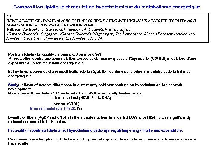Composition lipidique et régulation hypothalamique du métabolisme énergétique 69 DEVELOPMENT OF HYPOTHALAMIC PATHWAYS REGULATING