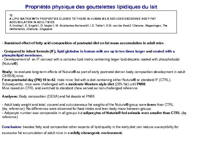 Propriétés physique des gouttelettes lipidiques du lait 12 A LIPID MATRIX WITH PROPERTIES CLOSER