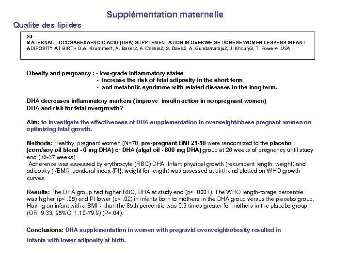 Supplémentation maternelle Qualité des lipides 29 MATERNAL DOCOSAHEXAENOIC ACID (DHA) SUPPLEMENTATION IN OVERWEIGHT/OBESE WOMEN