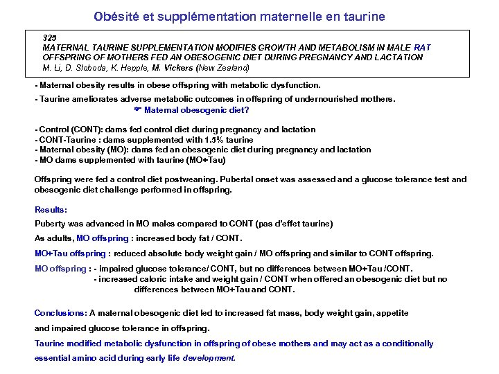 Obésité et supplémentation maternelle en taurine 325 MATERNAL TAURINE SUPPLEMENTATION MODIFIES GROWTH AND METABOLISM