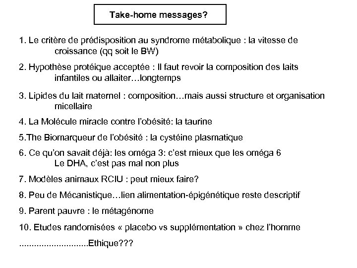Take-home messages? 1. Le critère de prédisposition au syndrome métabolique : la vitesse de