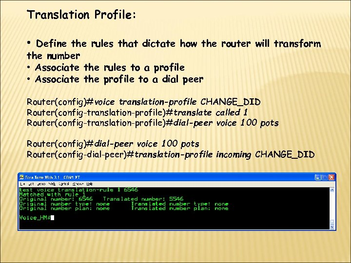 Translation Profile: • Define the rules that dictate how the router will transform the