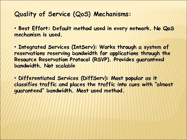 Quality of Service (Qo. S) Mechanisms: • Best Effort: Default method used in every