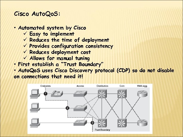 Cisco Auto. Qo. S: • Automated system by Cisco ü Easy to implement ü