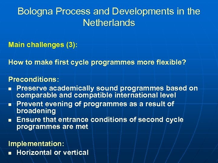 Bologna Process and Developments in the Netherlands Main challenges (3): How to make first
