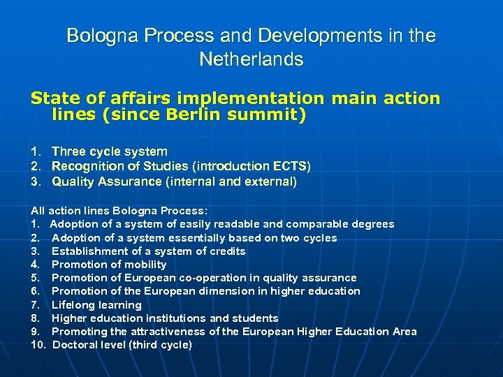 Bologna Process and Developments in the Netherlands State of affairs implementation main action lines