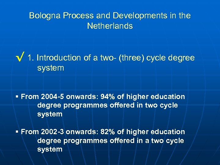 Bologna Process and Developments in the Netherlands √ 1. Introduction of a two- (three)