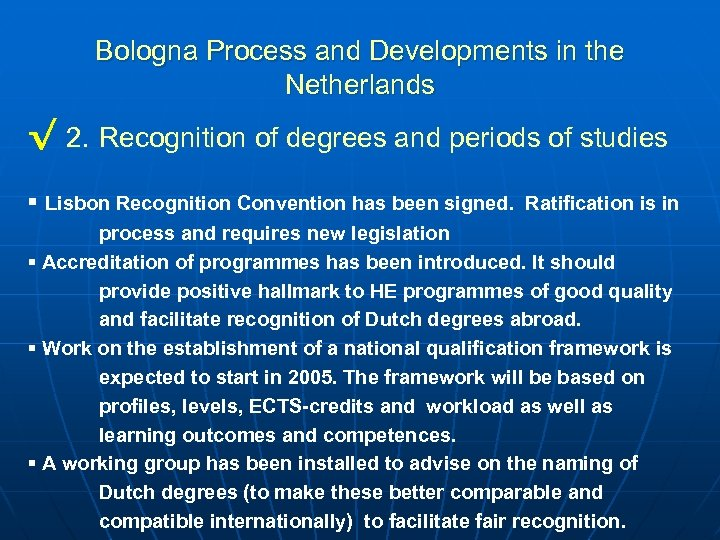 Bologna Process and Developments in the Netherlands √ 2. Recognition of degrees and periods