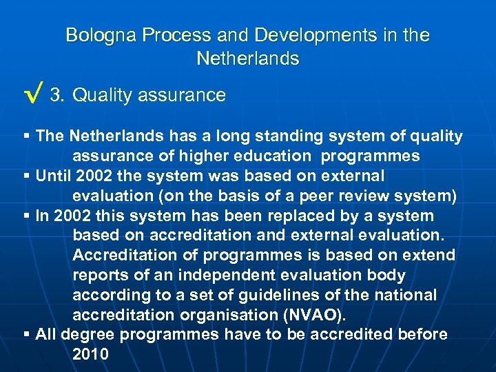 Bologna Process and Developments in the Netherlands √ 3. Quality assurance § The Netherlands