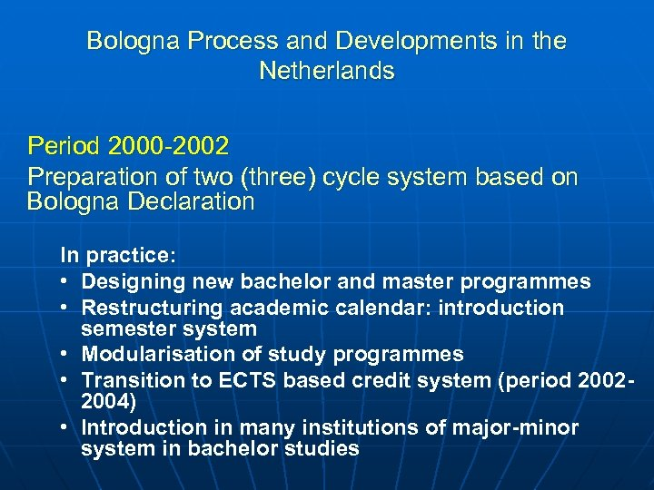 Bologna Process and Developments in the Netherlands Period 2000 -2002 Preparation of two (three)