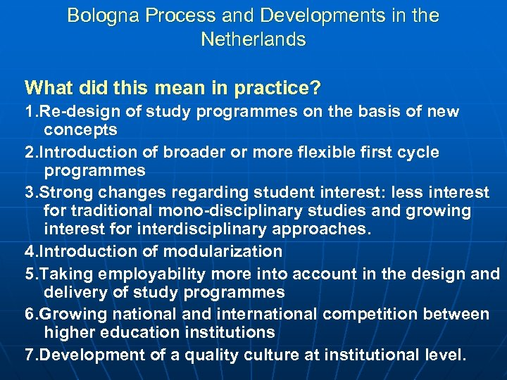 Bologna Process and Developments in the Netherlands What did this mean in practice? 1.