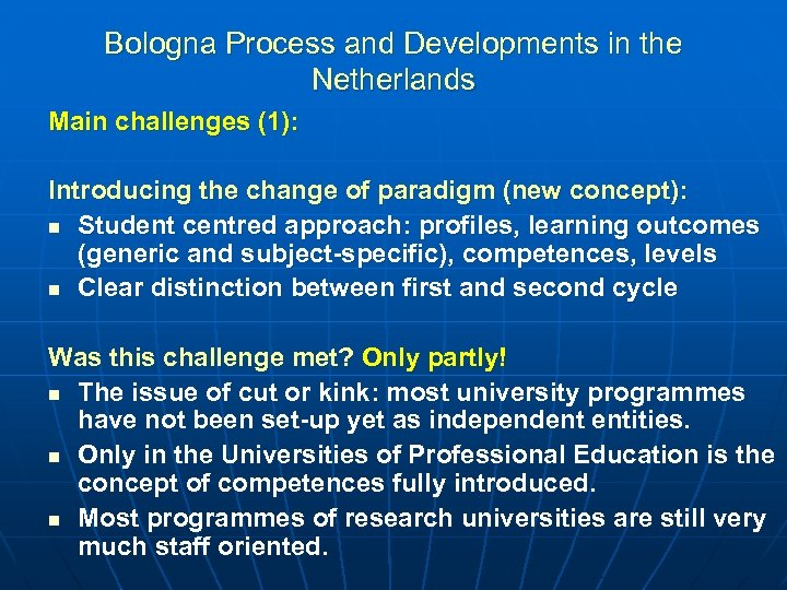 Bologna Process and Developments in the Netherlands Main challenges (1): Introducing the change of