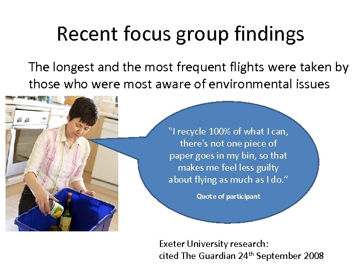 Recent focus group findings The longest and the most frequent flights were taken by