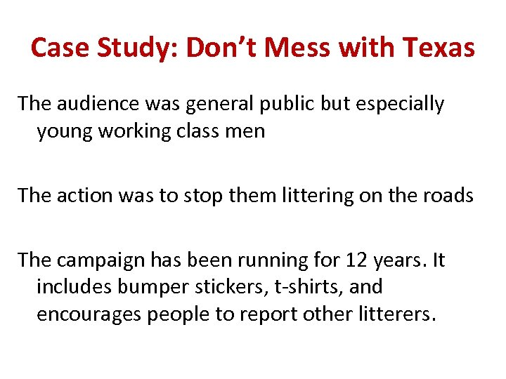 Case Study: Don't Mess with Texas The audience was general public but especially young