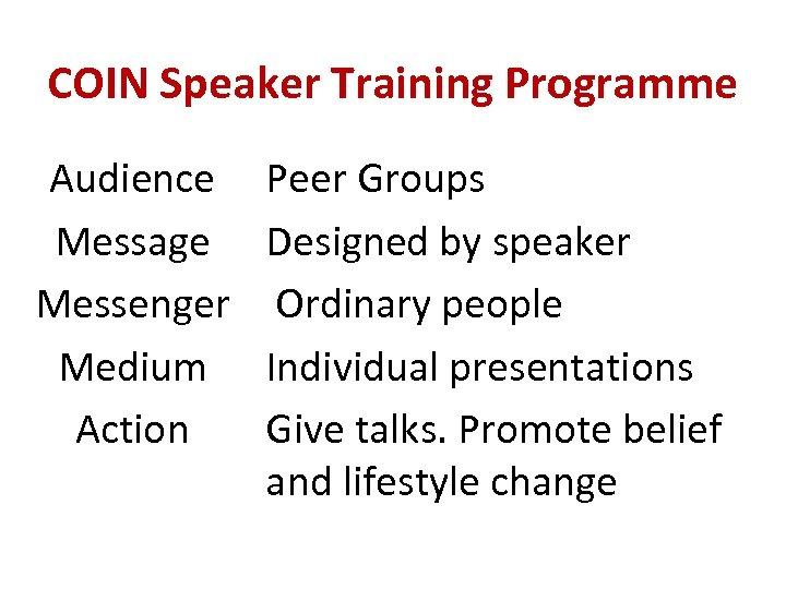 COIN Speaker Training Programme Audience Message Messenger Medium Action Peer Groups Designed by speaker