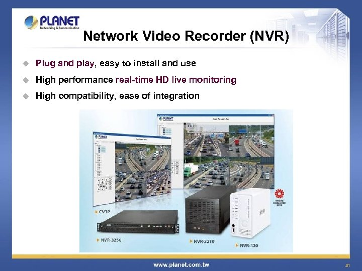 Network Video Recorder (NVR) u Plug and play, easy to install and use u