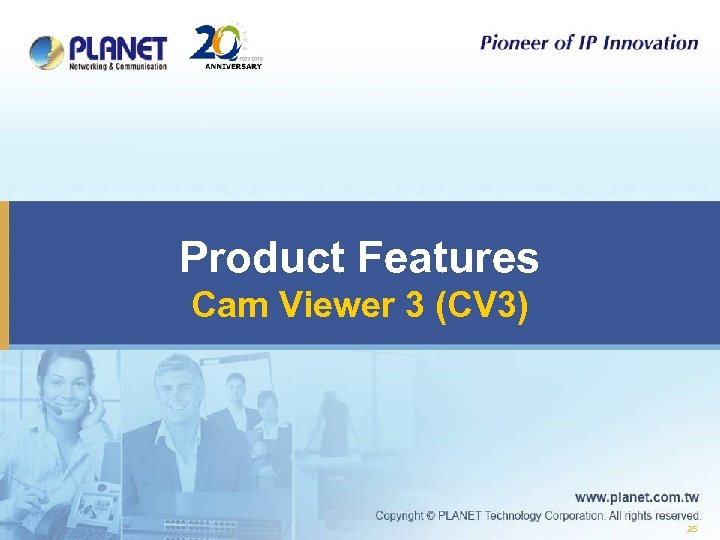 Product Features Cam Viewer 3 (CV 3) 25