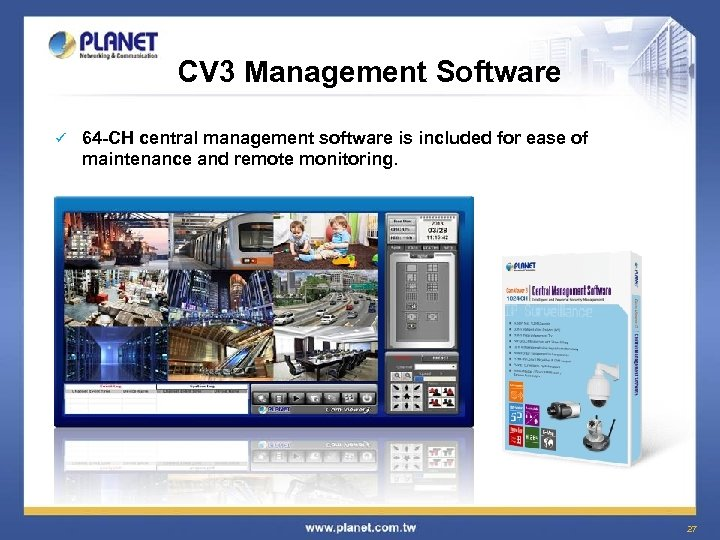 CV 3 Management Software ü 64 -CH central management software is included for ease