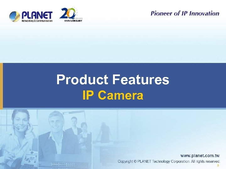 Product Features IP Camera 5