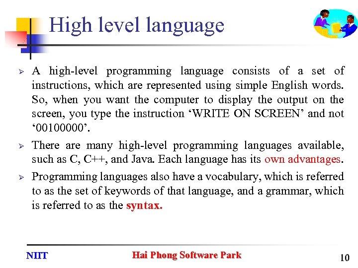 High level language Ø Ø Ø A high-level programming language consists of a set