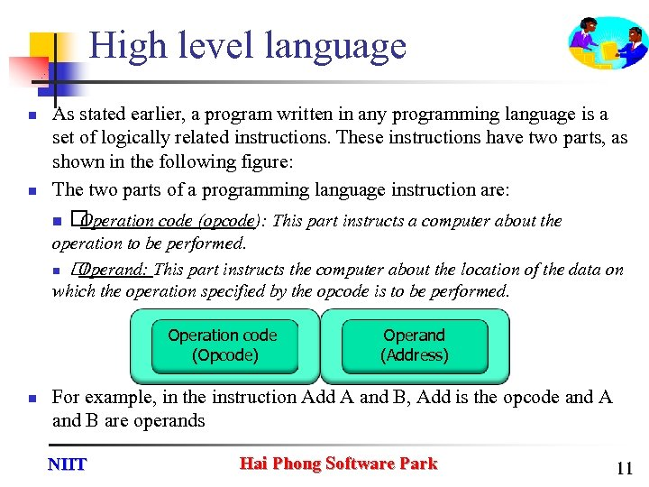 High level language n n As stated earlier, a program written in any programming