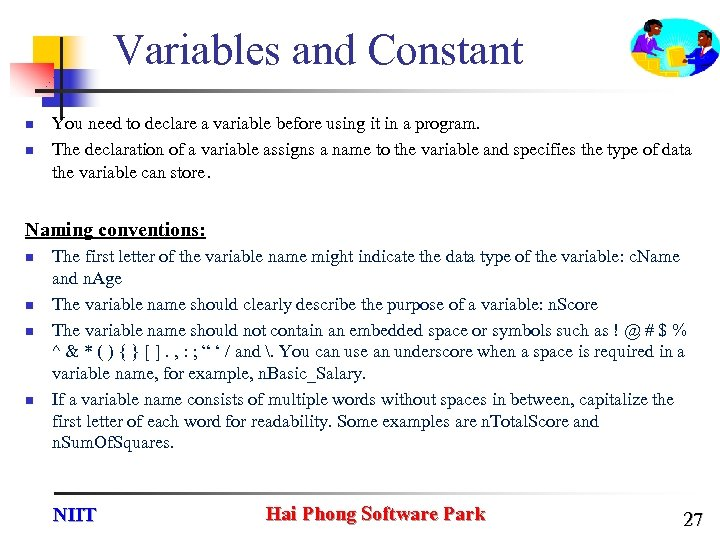 Variables and Constant n n You need to declare a variable before using it
