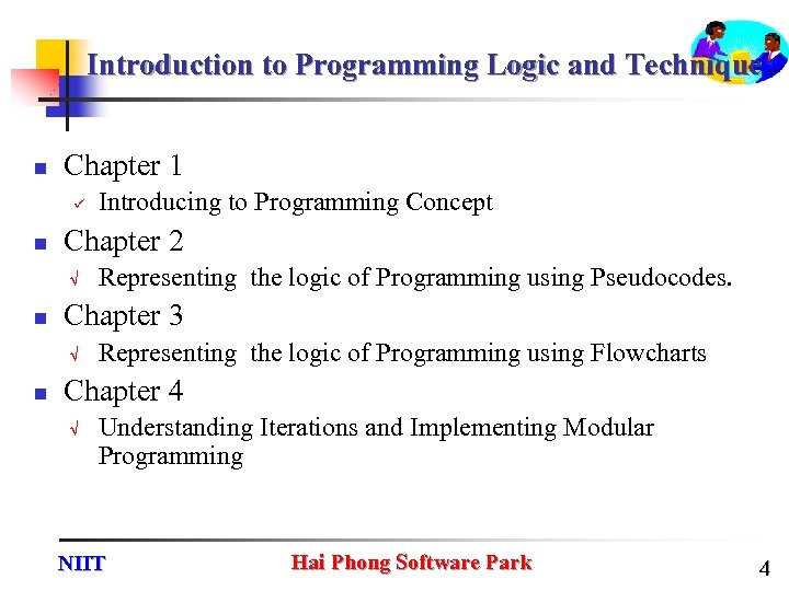 Introduction to Programming Logic and Technique n Chapter 1 ü n Chapter 2 n