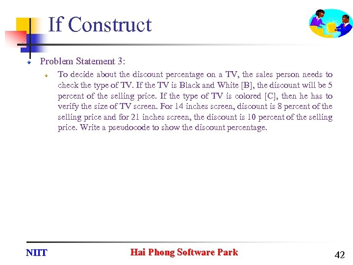 If Construct Problem Statement 3: To decide about the discount percentage on a TV,