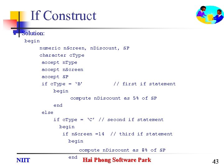If Construct n Solution: begin numeric n. Screen, n. Discount, SP character c. Type