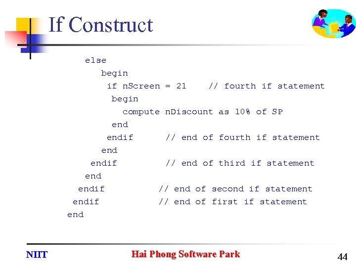If Construct else begin if n. Screen = 21 // fourth if statement begin