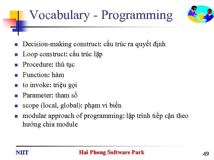 Vocabulary - Programming n n n n Decision-making construct: cấu trúc ra quyết định