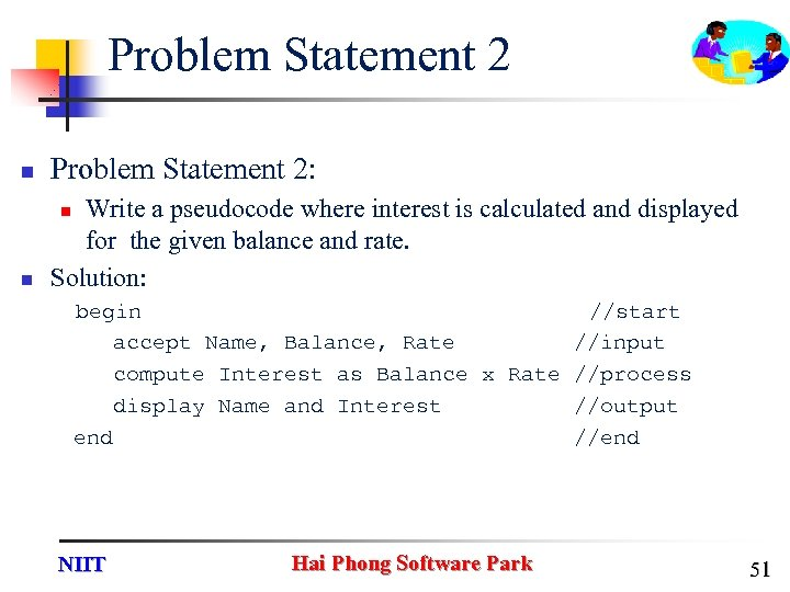 Problem Statement 2 n Problem Statement 2: n Write a pseudocode where interest is