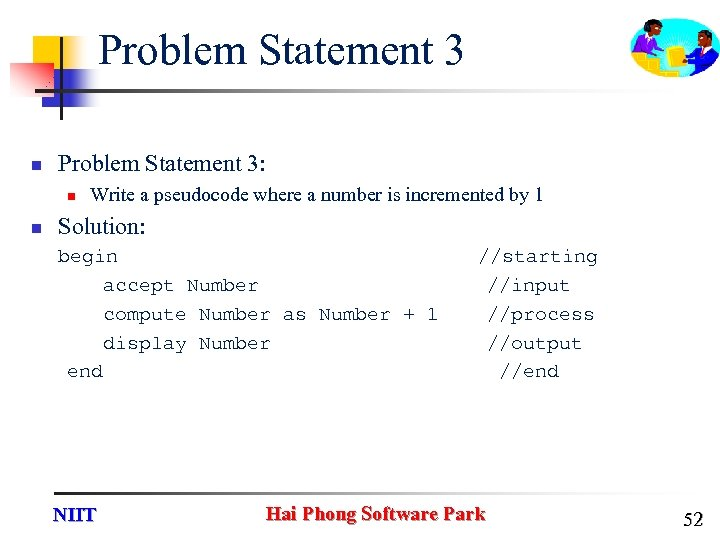 Problem Statement 3 n Problem Statement 3: n n Write a pseudocode where a