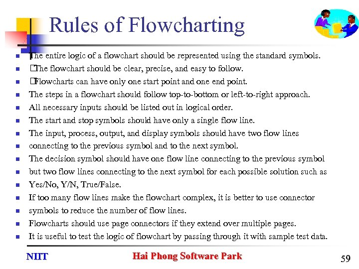 Rules of Flowcharting n n n n The entire logic of a flowchart should