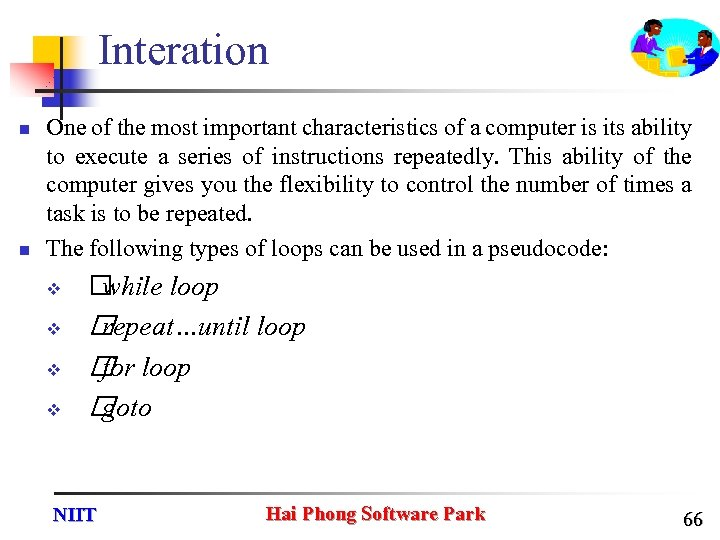 Interation n n One of the most important characteristics of a computer is its