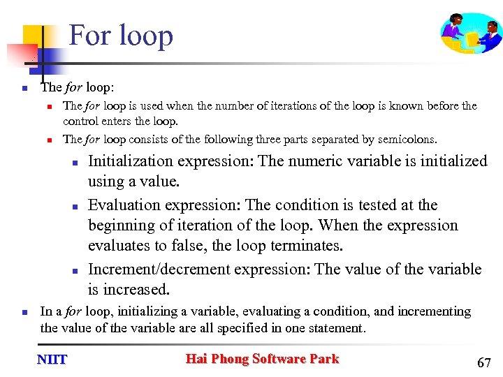 For loop n The for loop: n n The for loop is used when