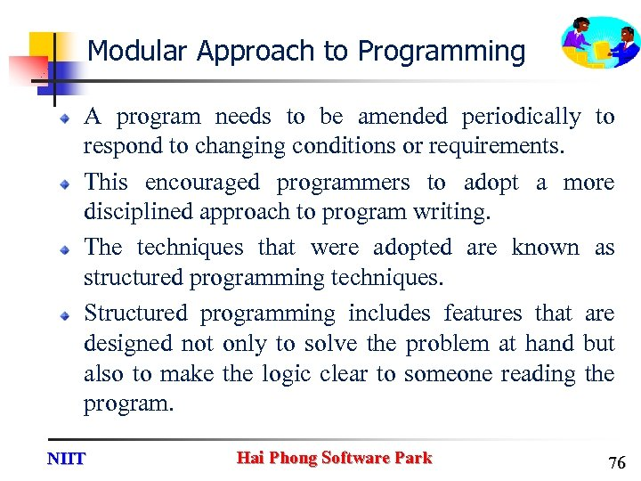 Modular Approach to Programming A program needs to be amended periodically to respond to