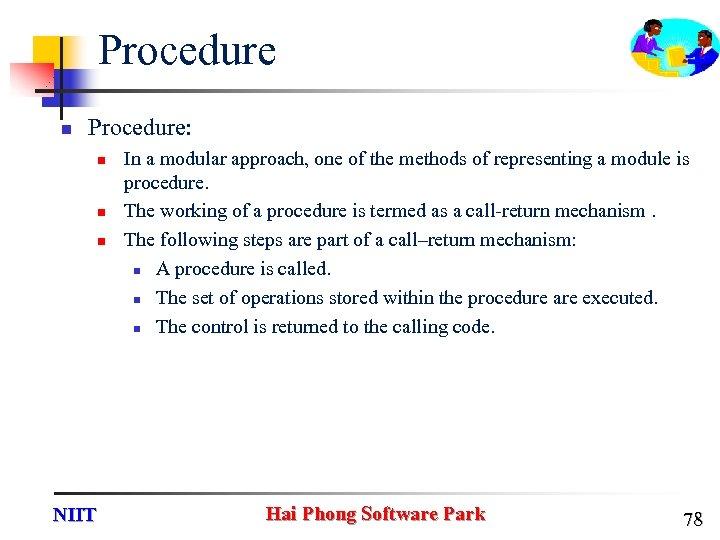 Procedure n Procedure: n n n NIIT In a modular approach, one of the