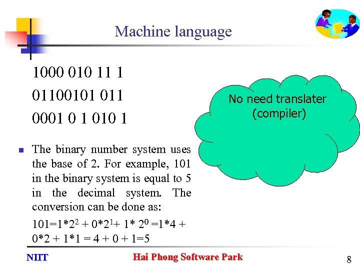 Machine language 1000 010 11 1 01100101 011 0001 0 1 010 1 n