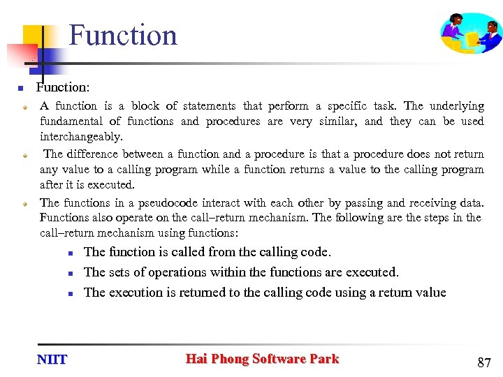 Function n Function: A function is a block of statements that perform a specific