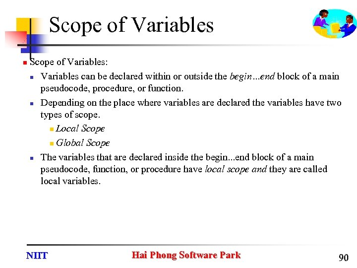 Scope of Variables n Scope of Variables: n Variables can be declared within or