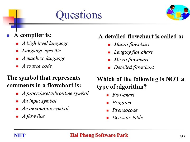 Questions n A compiler is: n n A detailed flowchart is called a: A