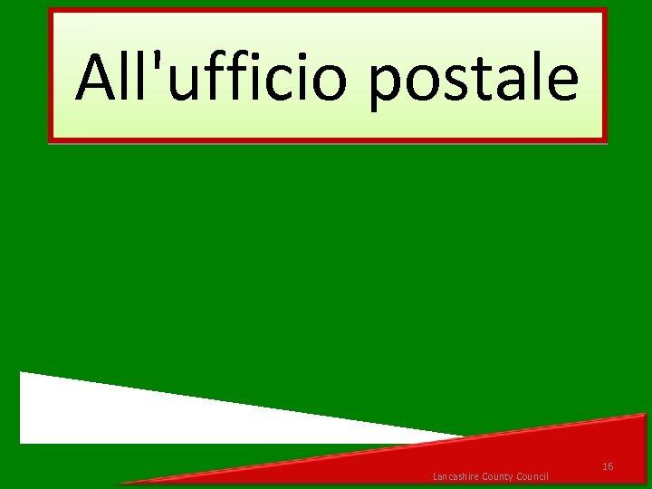 All'ufficio postale Lancashire County Council 16
