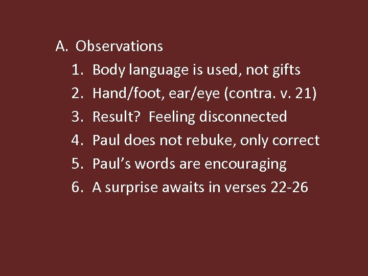 A. Observations 1. Body language is used, not gifts 2. Hand/foot, ear/eye (contra. v.