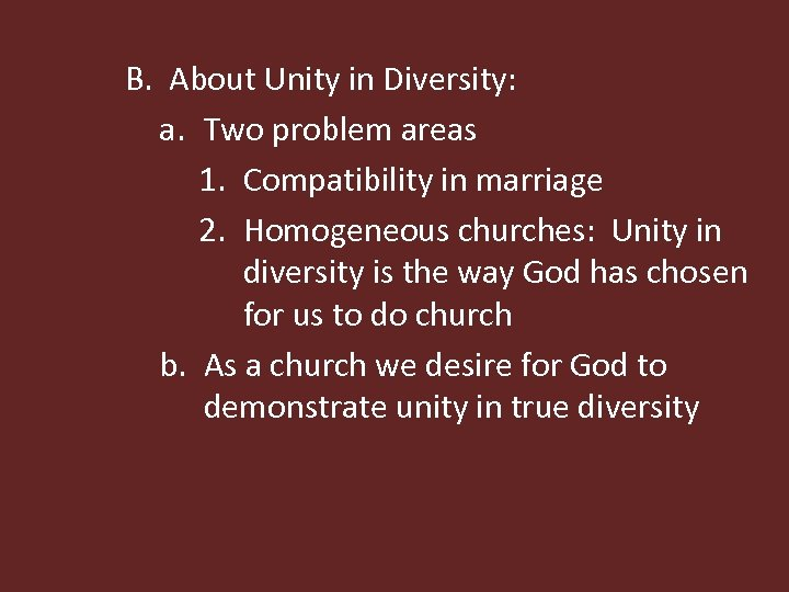 B. About Unity in Diversity: a. Two problem areas 1. Compatibility in marriage 2.