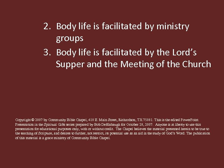 2. Body life is facilitated by ministry groups 3. Body life is facilitated by