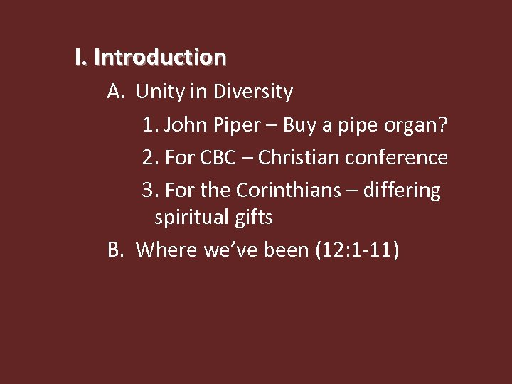 I. Introduction A. Unity in Diversity 1. John Piper – Buy a pipe organ?