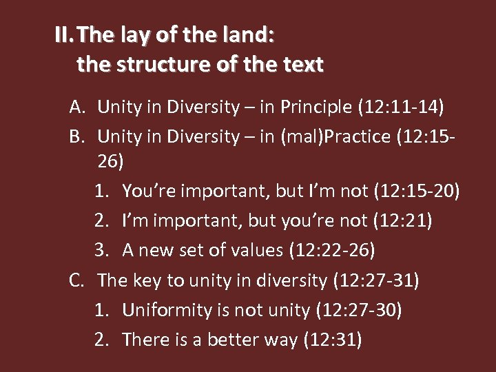 II. The lay of the land: the structure of the text A. Unity in