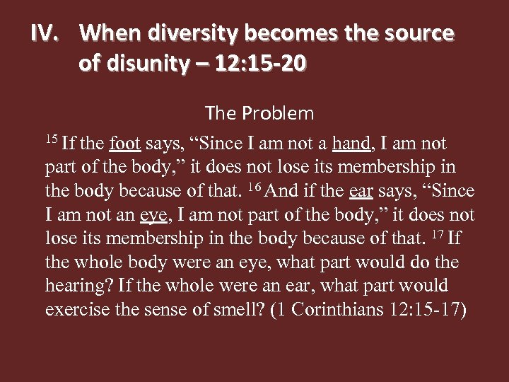 IV. When diversity becomes the source of disunity – 12: 15 -20 The Problem