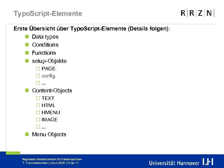 Typo. Script-Elemente Erste Übersicht über Typo. Script-Elemente (Details folgen): n Data types n Conditions